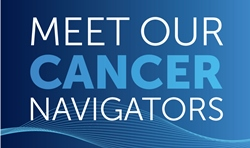 Meet our Cancer Navigators