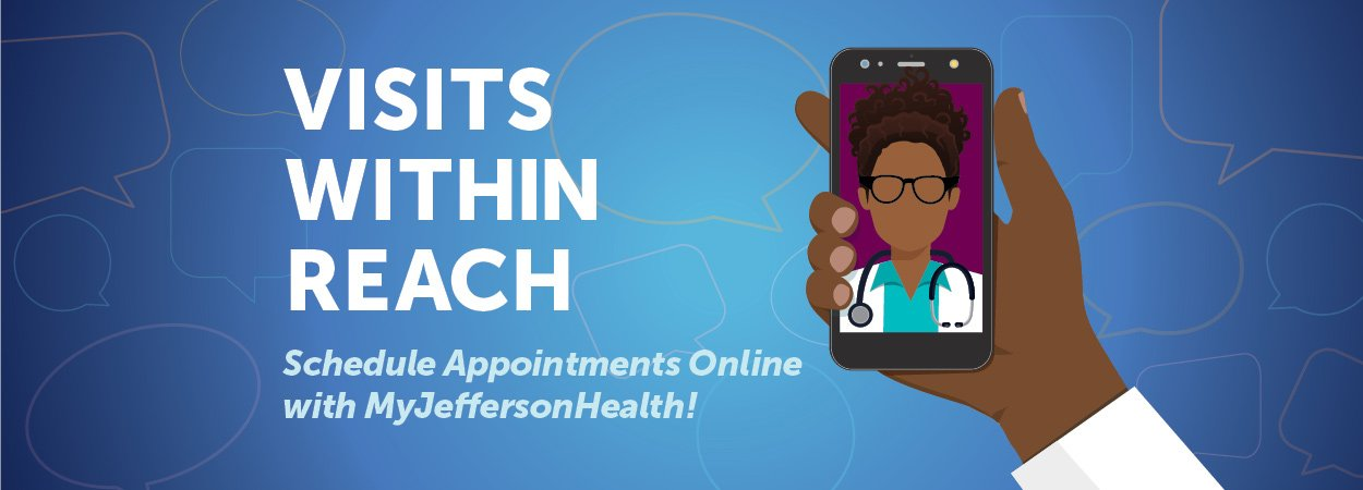 Schedule Appointments Online with MyJeffersonHealth!