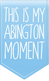 This Is My Abington Moment