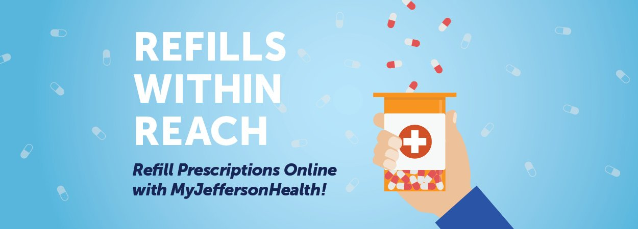 Refills Prescriptions Online with MyJeffersonHealth!